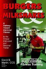 Burgers & Milkshakes: A Pathway Toward Improved Fitness (Paperback or Softback)