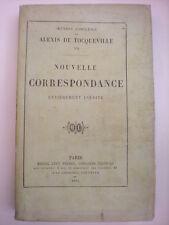 DE TOCQUEVILLE ALEXIS NOUVELLE CORRESPONDANCE ENTIÈREMENT INÉDITE 1866
