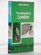 J A Burton - Naturalist in London 1st Ed 1974 H/B D/J