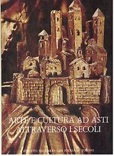 GABRIELLI NOEMI ARTE E CULTURA AD ASTI ATTRAVERSO I SECOLI SAN PAOLO 1976