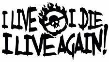 I Live I Die sticker VINYL DECAL Mad Max Fury Furiosa War Boys Immortan Joe Nux