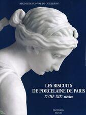 Les biscuits de Porcelaine de Paris XVIIIe - XIXe siècles