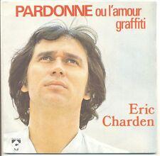 """ERIC CHARDEN Vinyle 45T 7"""" PARDONNE OU L'AMOUR GRAFFITI - C TALAR 80034 F Reduit"""
