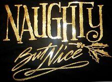 Naughty But Nice Christmas Shirt, glam & sparkle, holiday season, sexy shirt
