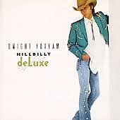 Dwight Yoakam : Hillbilly Deluxe CD (1999)