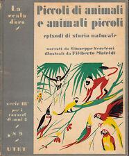SCALA D'ORO serie III° v 09 - PICCOLI DI ANIMALI 1934 OTTIMO (Scortecci Mateldi)