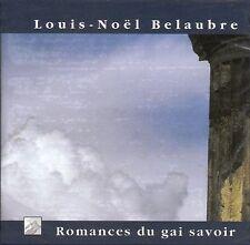 LOUIS-NOEL BELAUBRE Romances du gai savoir BERNARD TETU; A Joutard NEW SEALED CD