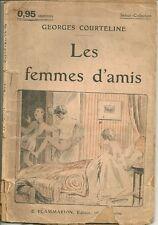 Georges COURTELINE + LES FEMMES D'AMIS + Flammarion + dessins de Ch. ROUSSEL