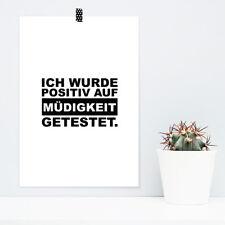 """JUNIWORDS Poster """"Ich wurde positiv auf Müdigkeit getestet."""" DIN A4 A3 A2 A1"""