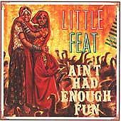 LITTLE FEAT - Ain't Had Enough Fun - CD