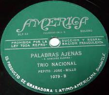 TRIO NACIONAL Latin 78 EL ESPEJO / PALABRAS AJENAS America label 1079 BOLERO
