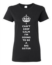 Ladies I Can't Keep Calm I'm Going To Be A Big Sister Love Family DT T-Shirt Tee