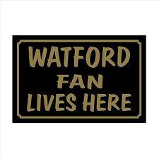 Watford FAN Lives Here 160x105mm plastica segno / Adesivo-House, Calcio