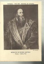 VENEZIA  MOSTRA DI TIZIANO 1935 RITRATTO DI PIETRO ARETINO
