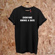Tout le Monde Sait A Dave T-Shirt Hippie Drôle Blague Alternative S-5XL