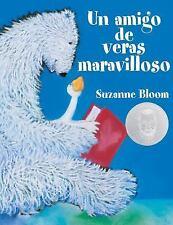 Un amigo de versa maravilloso A Splendid Friend Indeed Goose and Bear Stories