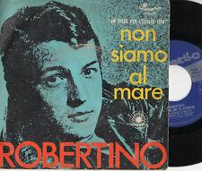 ROBERTINO disco 45 giri DISCO PER L'ESTATE 1970 Non siamo al mare MADE in ITALY