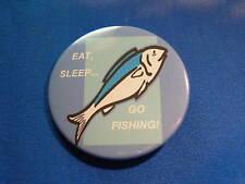EAT SLEEP GO FISHING Button pin blue pinback fish badge