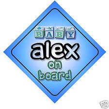 Baby Alex On Board Car Sign New Boy/Birthday Gift