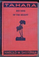 TAHARA BOY KING OF THE DESERT Harold M. Sherman (1933)