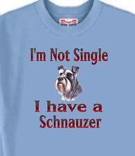 Dog T Shirt - I'm Not Single I Have A Schnauzer - Adopt Animal Men Women # 42