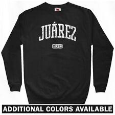 Juarez Mexico Sweatshirt Crewneck - Chihuahua El Paso del Norte MX - Men S-3XL