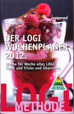 Der LOGI Wochenplaner 2012 – Woche für Woche alles LOGI Tipps, Tricks, Übersicht