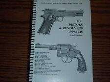 US Military Pistols Revolvers Colt .45 Auto  M1911  .38 Special Collector Book