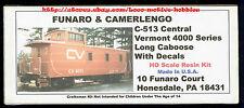 LMH Funaro F&C 513  CENTRAL VERMONT  Long Caboose Cupola Type  CV 4000 Series