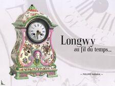 LONGWY au fil du temps Pendules Faïence Emaux de Longwy