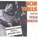 Bob Wills- Harmony Park Airshots, January 1953 (Country Routes 21 NEW CD)