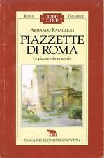 PIAZZETTE DI ROMA - ARMANDO RAVAGLIOLI - TASCABILI NEWTON - 1994