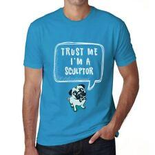 Sculptor, Trust Me I'm a Sculptor Uomo Maglietta Blu 00530