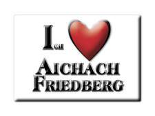 DEUTSCHLAND SOUVENIR KÜHLSCHRANKMAGNET ICH LIEBE I LOVE AICHACH FRIEDBERG