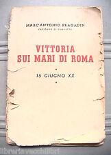 VITTORIA SUI MARI DI ROMA Marc Antonio Bragadin Seconda Guerra Mondiale Marina