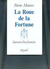 Pierre Moussa - La roue de la fortune / Fayard