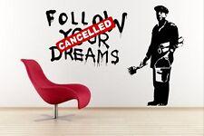 banksy 'Follow your dreams - Cancelled 'Grand Autocollant Mural 100cm x 140cm
