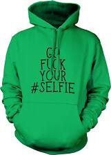 Go F*ck Your #Selfie - Rude Vulgar Funny Sayings Slogans Hoodie Pullover