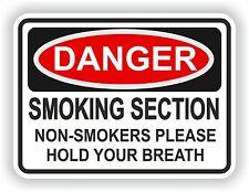 1x DANGER SMOKING SECTION WARNING FUNNY VINYL STICKER