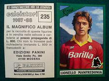 CALCIATORI 1987-88 87-1988 n 235 ROMA MANFREDONIA - Figurine Panini NEW