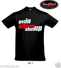 T-Shirt sit down shut up Nissan honda r32 JDM tuning Race Rally turbo hella laut