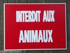 """plaque gravée , pancarte """"INTERDIT AUX ANIMAUX"""" SIGNALETIQUE FT 150 X 200 MM"""