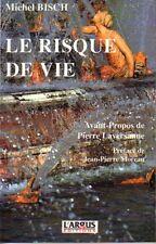 Michel BISCH - LE RISQUE DE VIE