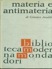 MATERIA E ANTIMATERIA  GINESTRA AMALDI MONDADORI 1965