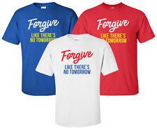 """Forgive Like There's No Tomorrow"" T-Shirt faith christian bible jesus lord god"