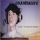 Grandaddy .. Under the Western Freeway