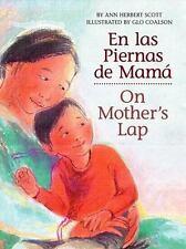 En las Piernas de Mam / On Mother's Lap Spanish and English Edition