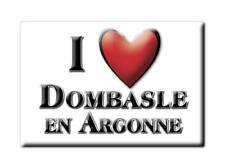 MAGNETS FRANCE PROVENCE ALPES CÔTE D'AZUR I LOVE DOMBASLE EN ARGONNE (55)--