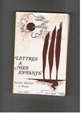 LETTRES A MES ENFANTS PENSEES MAXIMES ET POESIES  EMILE BIZET  OCEP 1975