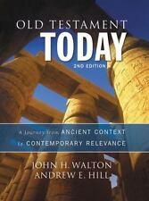 OLD TESTAMENT TODAY - WALTON, JOHN H./ HILL, ANDREW E. - NEW HARDCOVER BOOK